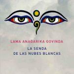 En la senda de la nubes blancas. Anagarika Govinda