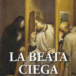La beata ciega de Antonio Miguel Abellán. Un relato ambientado en la Sevilla del XVIII