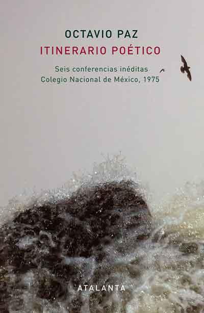 Itinerario poético. Octavio Paz