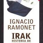 Irak. Historia de un desastre de Ignacio Ramonet